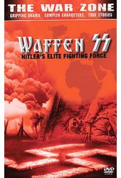 The War Zone - Waffen SS: Hitler's Elite Fighting
