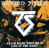 Club Daze, Volume 2: Live in the Bars