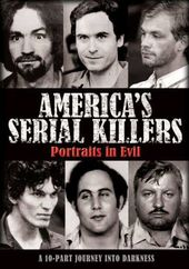 America's Serial Killers - Portraits in Evil