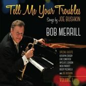Tell Me Your Troubles: Songs By Joe Bushkin,