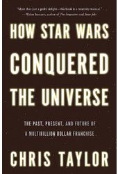 Star Wars - How Star Wars Conquered the Universe: