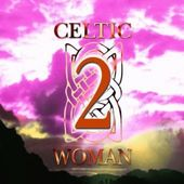 Celtic Woman, Volume 2