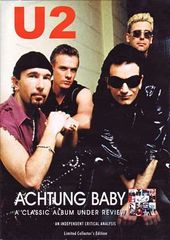 U2 - Actung Baby: A Classic Album Under Review