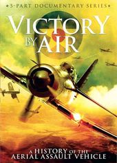 Aviation - Victory By Air: A History of the