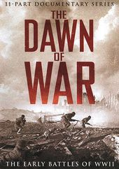 WWII - The Dawn of War: The Early Battles of WWII