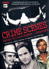 Crime Scenes: Serial Killers, Madmen and