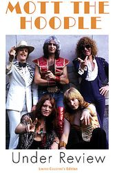Mott the Hoople - Under Review: An Independent