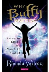 Buffy the Vampire Slayer - Why Buffy Matters: The