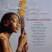 Sensuous Smooth Jazz Guitar: The Ultimate