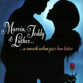Marvin, Teddy and Luther: A Smooth Urban Jazz Love