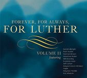 Forever, For Always, For Luther, Volume II