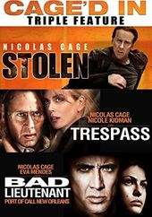 Cage'd In Triple Feature: Stolen / Trespass / Bad