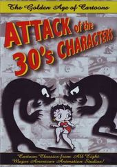 The Golden Age of Cartoons: Attack of the 30's