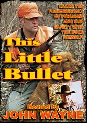 Hunting - This Little Bullet (Gun Safety Film)