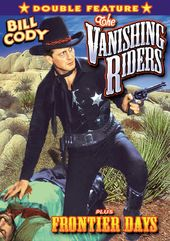 Bill Cody Double Feature: The Vanishing Riders