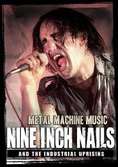 Metal Machine: Nine Inch Nails and The Industrial