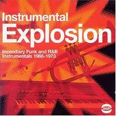 Instrumental Explosion: Incendiary Funk and R&B