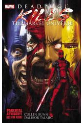 Deadpool: Deadpool Kills the Marvel Universe