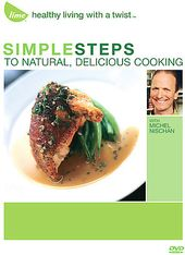 Simple Steps to Naturally, Delicious Cooking with
