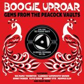 Boogie Uproar: Gems from the Peacock Vaults (2-CD)