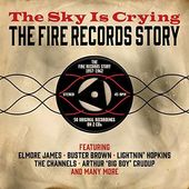 The Sky Is Crying: The Fire Records Story (2-CD)