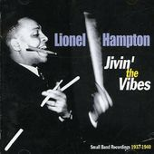 Jivin' the Vibes: Small Band Recordings 1937-1940