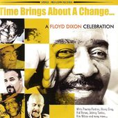 Time Brings About a Change... A Floyd Dixon