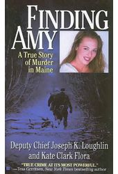 Finding Amy: A True Story of Murder in Maine