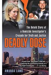 Deadly Dose: The Untold Story of a Homicide