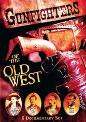 Gunfighters of the Old West: 6 Documentary Set
