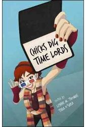 Doctor Who - Chicks Dig Time Lords: A Celebration