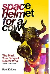 Doctor Who - Space Helmet for a Cow: The Mad,