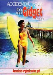 Gidget - Accidental Icon: The Real Gidget Story