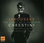 Philippe Jaroussky - Carestini (The Story of a