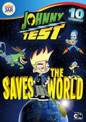 Johnny Test - Johnny Saves the World