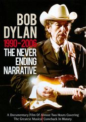 Bob Dylan: The Never Ending Narrative
