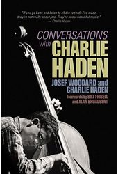 Charlie Haden - Conversations with Charlie Haden