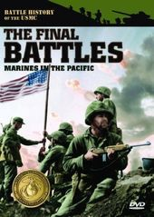 The Final Battles: Marines in the Pacific