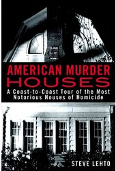 American Murder Houses: A Coast-to-Coast Tour of