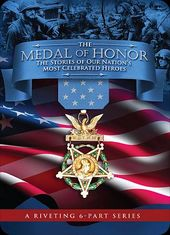 Medal of Honor: The Stories of Our Nation's Most