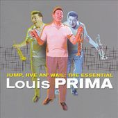 Jump, Jive an' Wail - The Essential Louis Prima