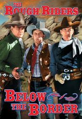 The Rough Riders: Below the Border