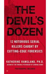 The Devil's Dozen: 12 Notorious Serial Killers