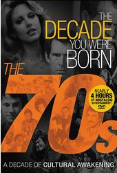 The Decade You Were Born: The 70s - A Decade of