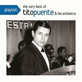 Playlist: The Very Best of Tito Puente