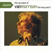 Playlist: The Very Best of Van Morrison (The Bang