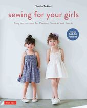 Sewing for Your Girls: Easy Instructions for
