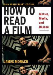 How to Read a Film: Movies, Media, and Beyond: