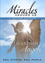 Miracles Around Us: Guardian Angels