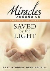 Miracles Around Us - Saved By the Light